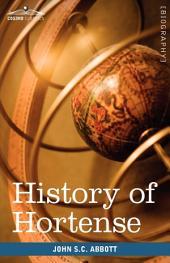 History of Hortense, Daughter of Josephine, Queen of Holland, Mother of Napoleon III