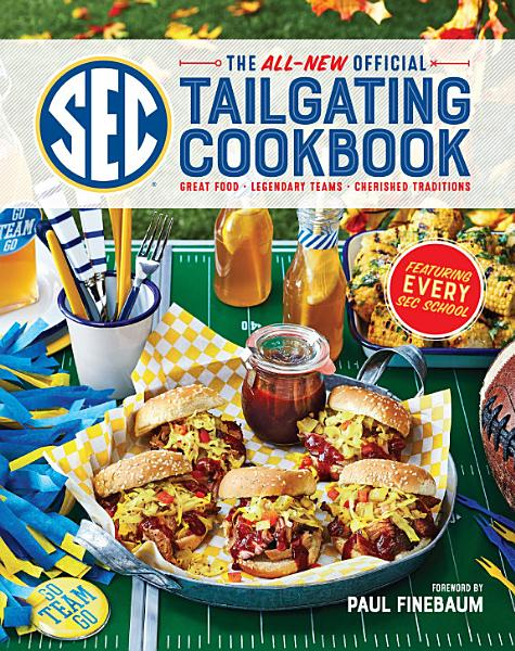 Download The All New Official SEC Tailgating Cookbook Book