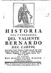 Historia ... del valiente Bernardo del Carpio, sacada ... de los celebres historiadores de España, etc