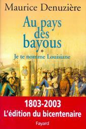 Au pays des bayous, tome 1: Je te nomme Louisiane