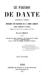 Le Paradis de Dante illuminé a giorno: dénouement tout maçonnique de sa comédie albigeoise (Enfer, Purgatoire et Paradis) traduite en vers selon la lettre et commenté selon l'esprit. Tome troisième