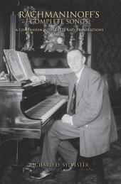 Rachmaninoff's Complete Songs: A Companion with Texts and Translations