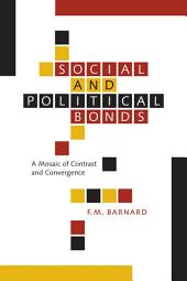 Social and Political Bonds: A Mosaic of Contrast and Convergence