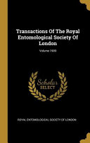 Transactions Of The Royal Entomological Society Of London; Volume 1909
