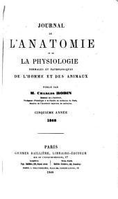 Journal de l'anatomie et de la physiologie normales et pathologiques de l'homme et des animaux: Volume5