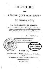 Histoire des Républiques italiennes du Moyen Âge: Volume12