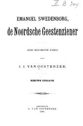 Emanuel Swedenborg: de noordsche Geestenziener eene historische schets