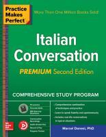 Practice Makes Perfect  Italian Conversation  Premium Second Edition PDF