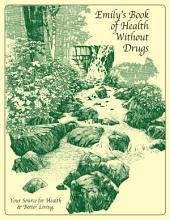 Emily's Book of Health Without Drugs