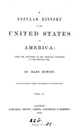 A popular history of the United States of America: Volume 1