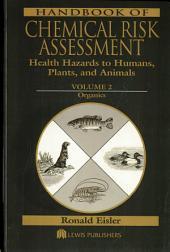 Handbook of Chemical Risk Assessment: Health Hazards to Humans, Plants, and Animals, Three Volume Set, Volume 1