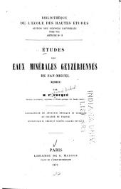 Études des eaux minérales geyzériennes de San-Miguel (Açores) ...