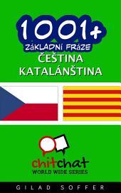 1001+ Základní Fráze Čeština - Katalánština