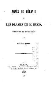 Agnès de Méranie et les drames de M. Hugo: étudiés et comparés