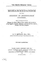 Mohammedanism and Other Religions of Mediterranean Countries: Being a Popular Account of Mahomet the Koran, Modern Islam, Together with Descriptions of the Egyptian, Assyrian, Phœnician, and Also the Greek, Roman, Teutonic, and Celtic Religions ; with Many Illustrations