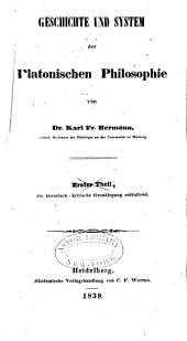 Geschichte und System der Platonischen Philosophie: Band 1