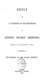 "Reply to ""A statement of the proceedings of London Yearly Meeting: held in London, 1855, in reference to the division in Ohio Yearly Meeting."""