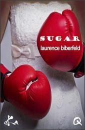 Sugar: Nouvelle érotique