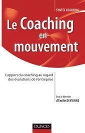 Le coaching en mouvement: L'apport du coaching au regard des évolutions de l'entreprise