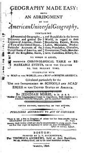 Geography Made Easy: Being an Abridgment of the American Universal Geography ..