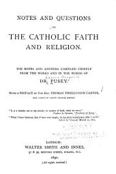 Notes and Questions on the Catholic Faith and Religion: The Notes and Answers