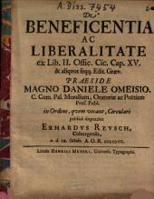 De Beneficentia Ac Liberalitate: ex Lib. II. Offic. Cic. Cap.. XV. & aliqvot seqq. Edit. Graev