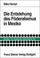 Die Entstehung des F  deralismus in Mexiko PDF