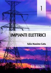 Impianti Elettrici Vol.1