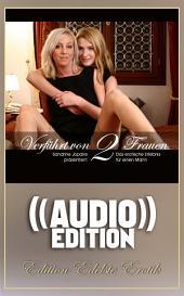 Verführt von 2 Frauen - Erotischer Dialog (( Audio )): Edition Edelste Erotik - Buch & Hörbuch