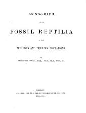 Monograph on the Fossil Reptilia of the Wealden and Purbeck Formations: Volume 1