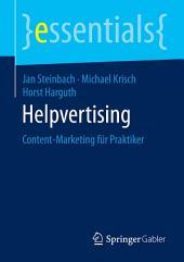 Helpvertising: Content-Marketing für Praktiker