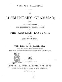 An Elementary Grammar with Full Syllabary and Progressive Reading Book  of the Assyrian Language  in the Cuneiform Type by the Rev  A  H  Sayce PDF