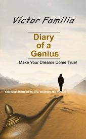 Diary of a Genius: Make Your Dreams Come True!