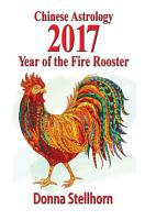 Chinese Astrology  2017 Year of the Fire Rooster PDF
