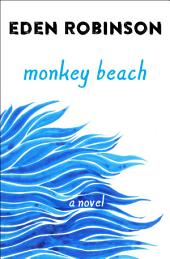Monkey Beach: A Novel