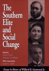 Southern Elite & Social Change: Essays in Honor of Willard B. Gatewood, Jr. (p)