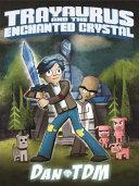 Trayaurus and the Enchanted Crystal Book
