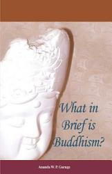 What In Brief Is Buddhism  Book PDF