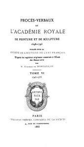 Procès-verbaux de l'Académie royale de peinture et de sculpture, 1648-1793: Volume6