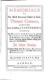 Memorials of the most reverend father in God ... Thomas Cramer: cum app