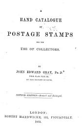 A hand Catalogue of Postage Stamps for the use of collectors