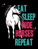 Eat Sleep Ride Horses Repeat