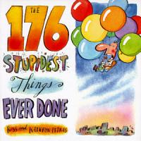 The 176 Stupidest Things Ever Done PDF
