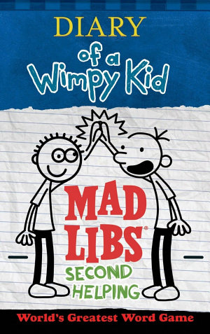 Diary of a Wimpy Kid Mad Libs  Second Helping