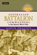 Australian Battalion Commanders in the Second World War