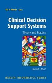 Clinical Decision Support Systems: Theory and Practice, Edition 2