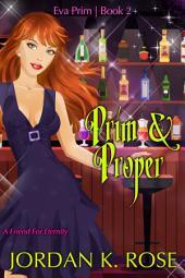 Prim & Proper: An Eva Prim Novel, Book 2