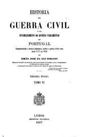 Historia da guerra civil e do estabele cimento do governo parlamentar em Portugal comprehedendo a historia diplomatics, militar e politica d'este reino desde 1777 até 1834: Volume 18