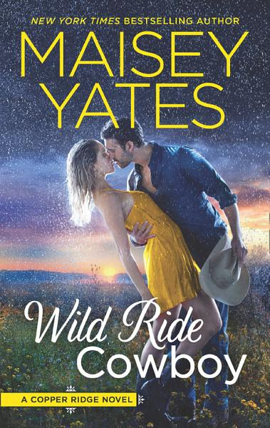 Wild Ride Cowboy Copper Ridge Book 9