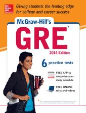 McGraw-Hill's GRE with CD-ROM, 2014 Edition: Strategies + 6 Practice Tests + Test Planner App, Edition 5